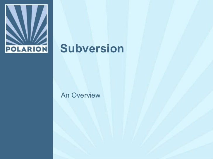 Subversion An Overview