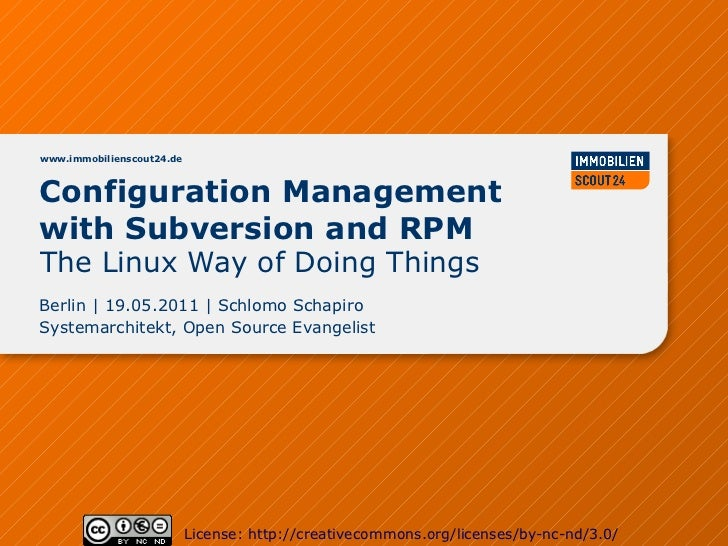 www.immobilienscout24.deConfiguration Managementwith Subversion and RPMThe Linux Way of Doing ThingsBerlin | 19.05.2011 | ...