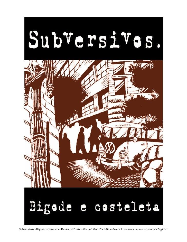 """Subversivos - Bigode e Costeleta - De André Diniz e Marco """"Morte"""" - Editora Nona Arte - www.nonaarte.com.br - Página 1"""