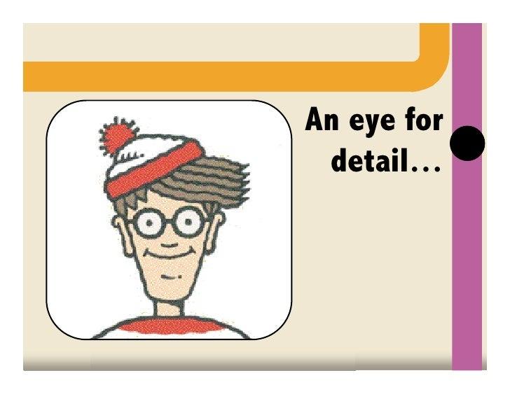 An eye for detail…