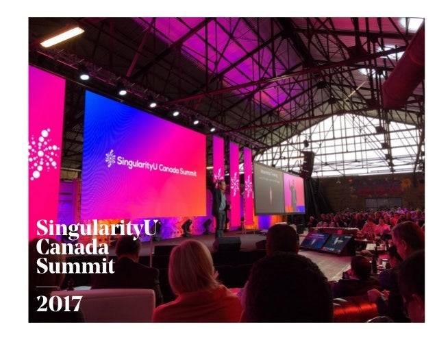 The SingularityU Canada Summit is the beginning of a new movement in Canada with a vision to inspire more Canadians to thi...