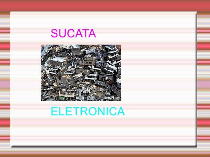 SUCATA ELETRONICA