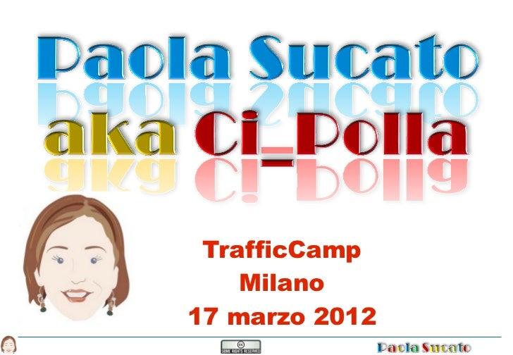 TrafficCamp    Milano17 marzo 2012