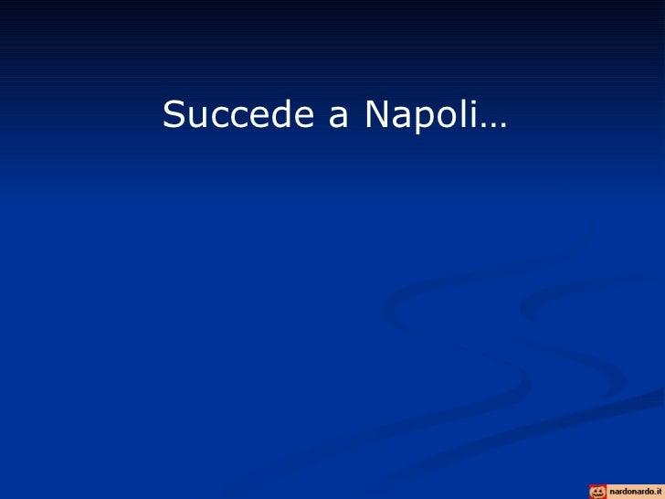 Succede a Napoli…