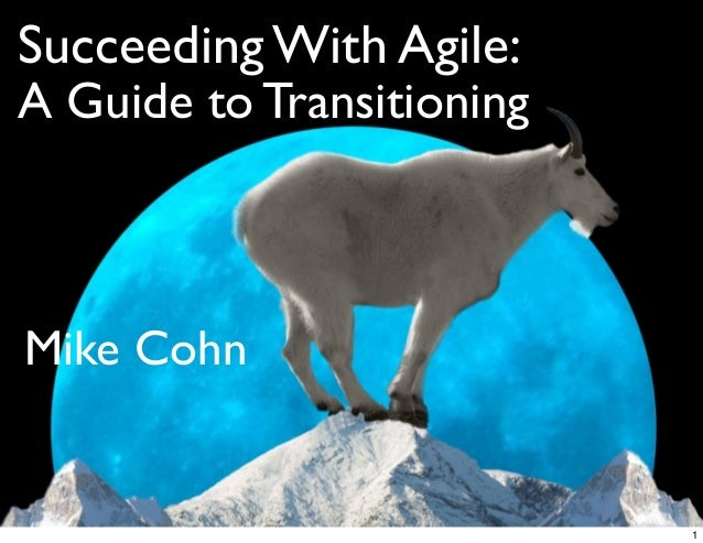 Succeeding With Agile:A Guide to TransitioningMike Cohn1