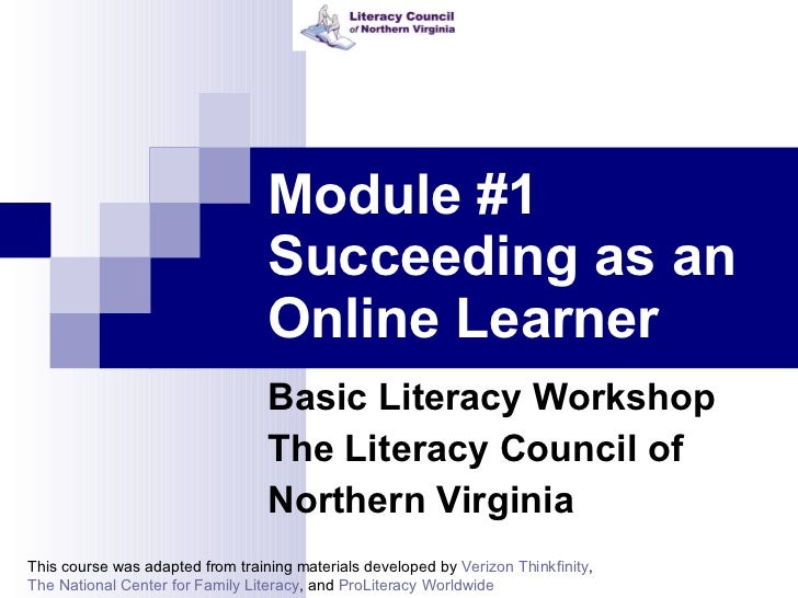 Module #1 Succeeding as an Online Learner Basic Literacy Workshop The Literacy Council of  Northern Virginia This course w...