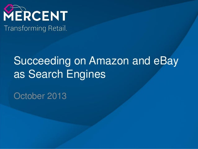 668439f7 1 Succeeding on Amazon and eBay as Search Engines October 2013 ...