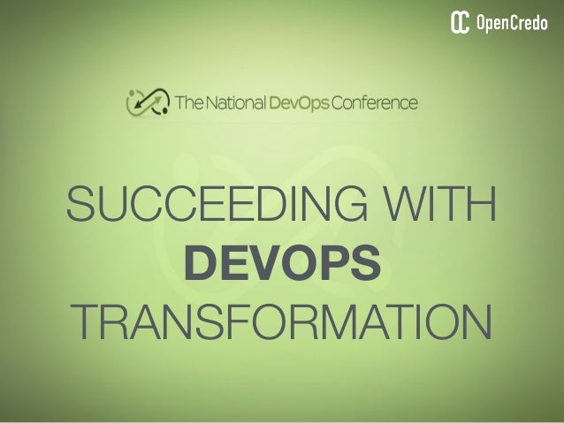 SUCCEEDING WITH DEVOPS TRANSFORMATION