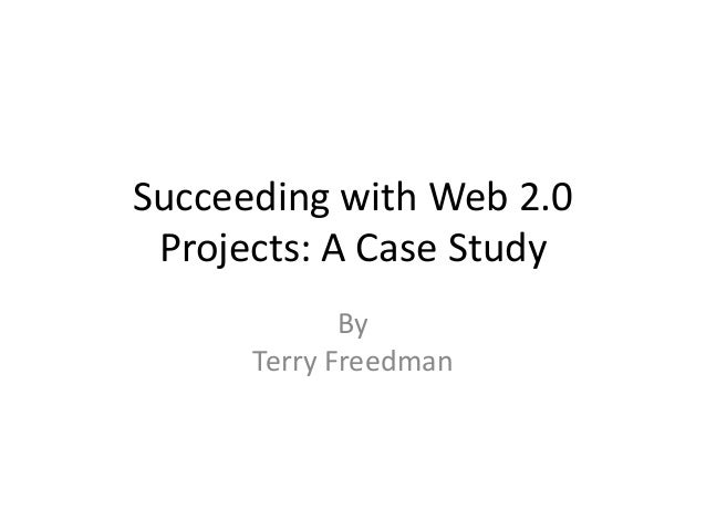 Succeeding with Web 2.0 Projects: A Case Study By Terry Freedman