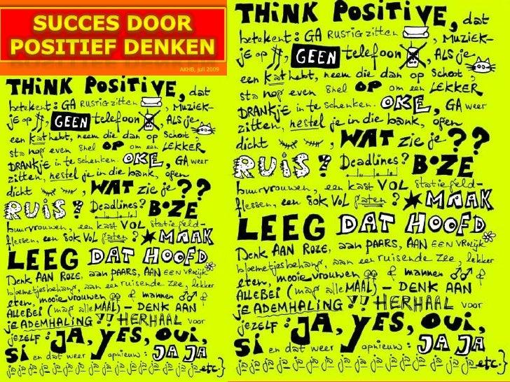 Succes door <br />positief denken<br />AKHB, juli 2009<br />