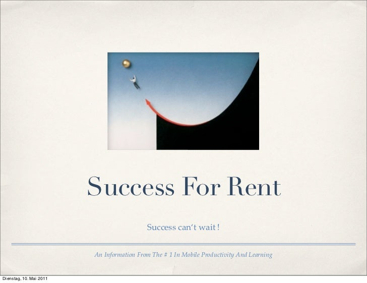 Success For Rent                                           Success can't wait !                         An Information Fro...