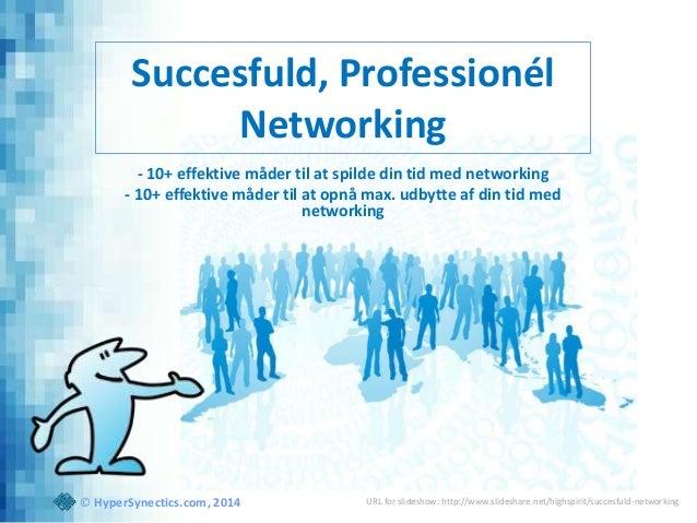 Succesfuld, Professionél Networking - 10+ effektive måder til at spilde din tid med networking - 10+ effektive måder til a...