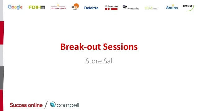 / Break-out Sessions Store Sal