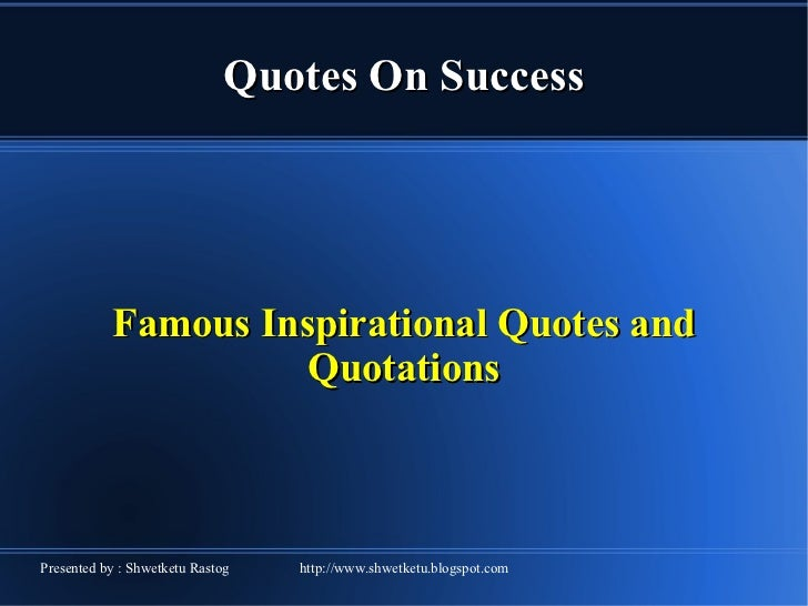 Quotes On Success Famous Inspirational Quotes and Quotations