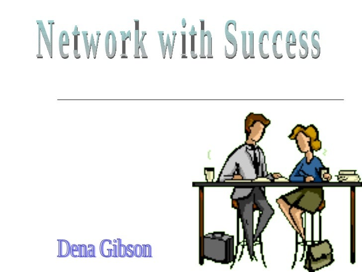 Network with Success Dena Gibson