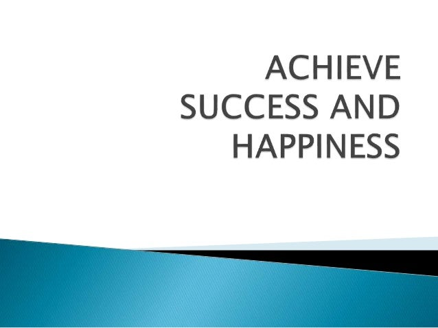 essay about how to achieve success and happiness