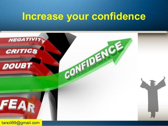 Increase your confidence tanoli99@gmail.com