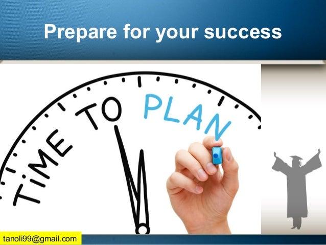 Prepare for your success tanoli99@gmail.com