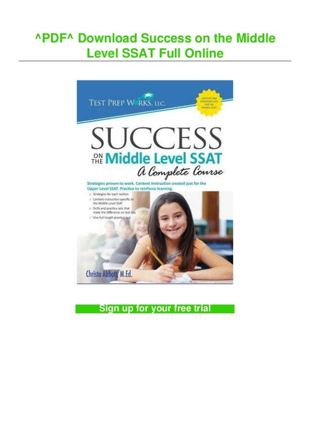 ^PDF^ Download Success on the Middle Level SSAT Full Online Sign up for your free trial
