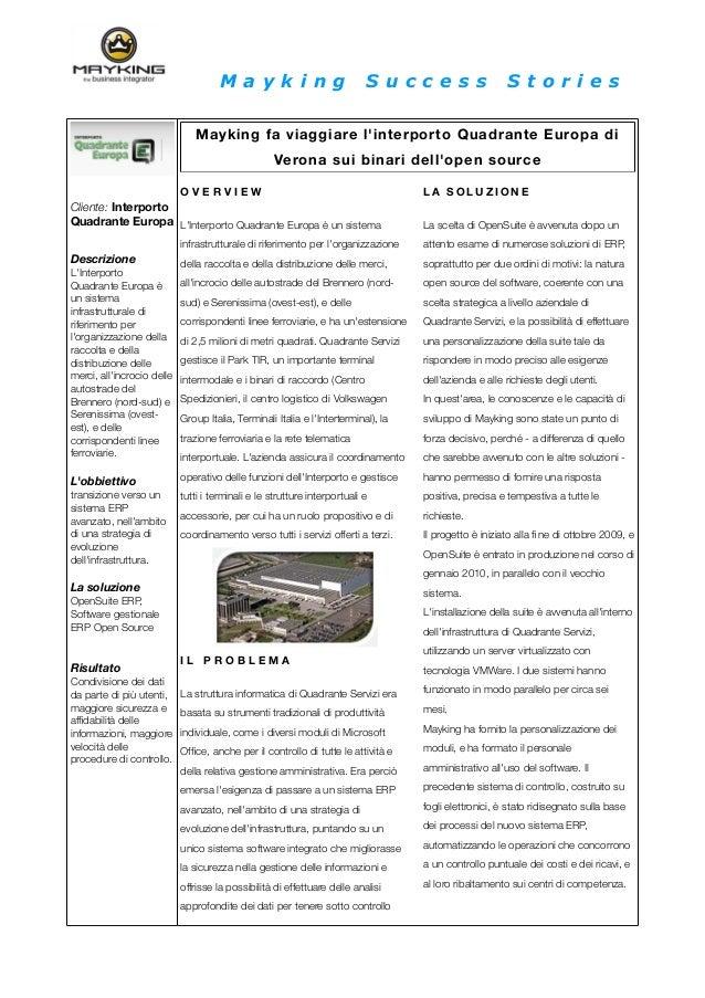 M a y k i n g S u c c e s s S t o r i e s Cliente: Interporto Quadrante Europa Descrizione L'Interporto Quadrante Europa è...