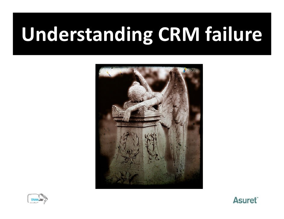 crm failure study In this paper, the author offers a modest contribution through the analysis of a  case study of a crm implementation at a united kingdom based manufacturing.