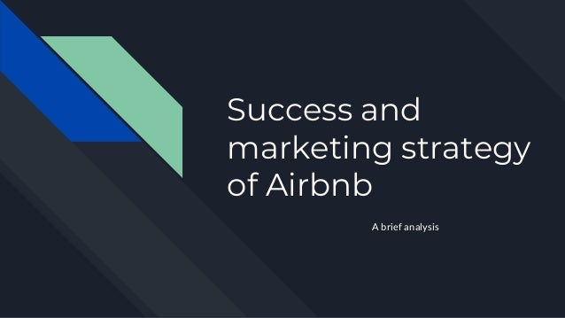 Success and marketing strategy of Airbnb A brief analysis