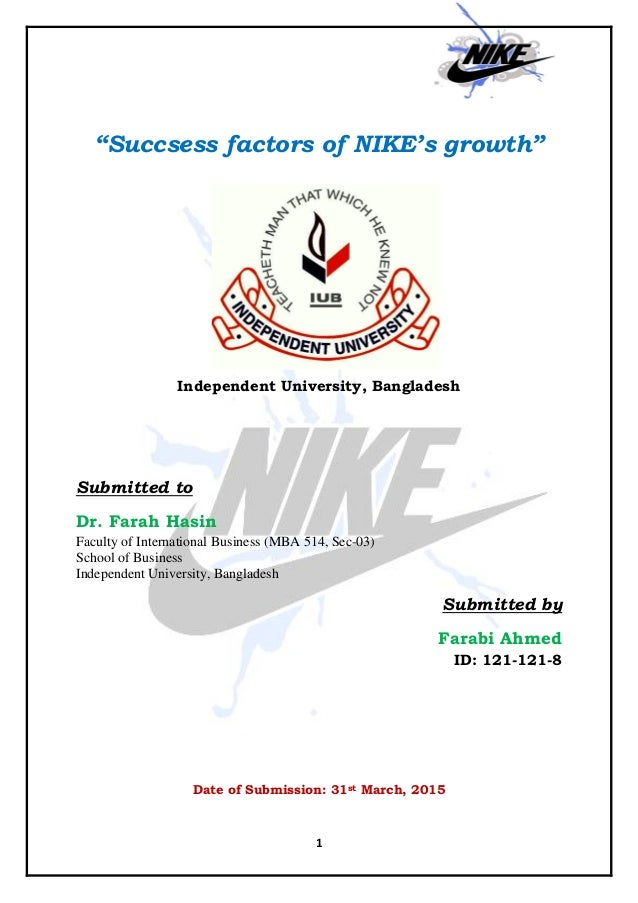 "1 ""Succsess factors of NIKE's growth"" Independent University, Bangladesh  Submitted to Dr. ..."