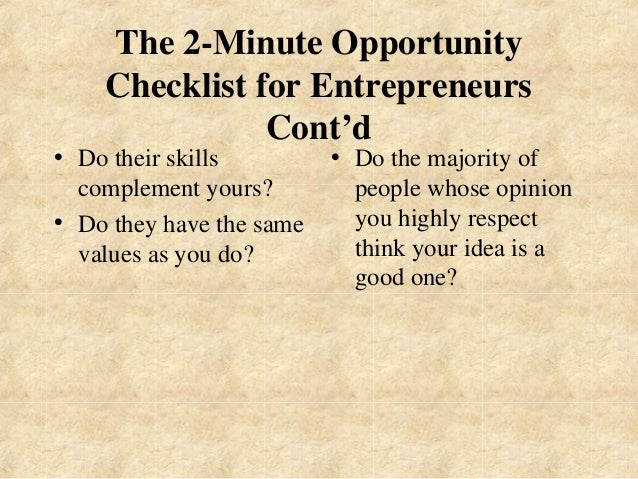 The 2-Minute Opportunity  Checklist for Entrepreneurs  Cont'd  • Do their skills  complement yours?  • Do they have the sa...