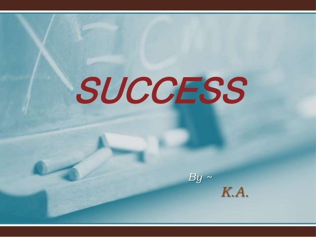 By ~ K.A. SUCCESS