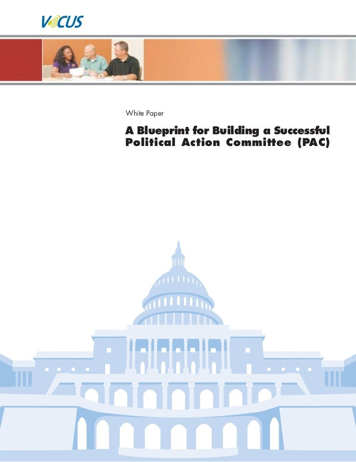 Blueprint for building a successful political action committee white paper a blueprint for building a successful political action committee pac malvernweather Gallery