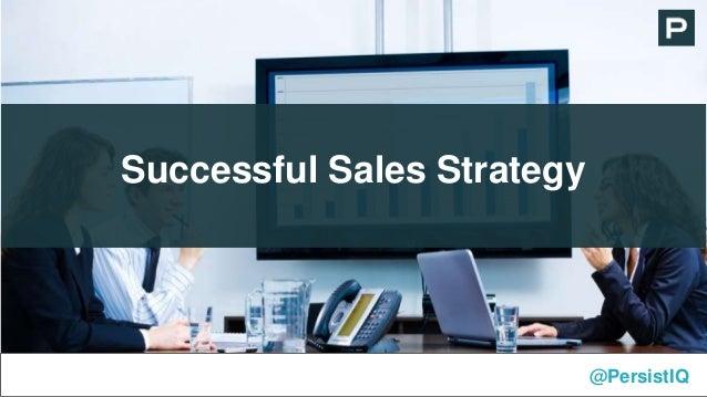 Successful Sales Strategy @PersistIQ