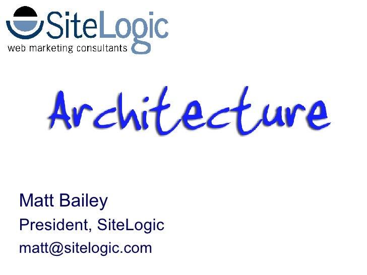 Matt Bailey President, SiteLogic [email_address]