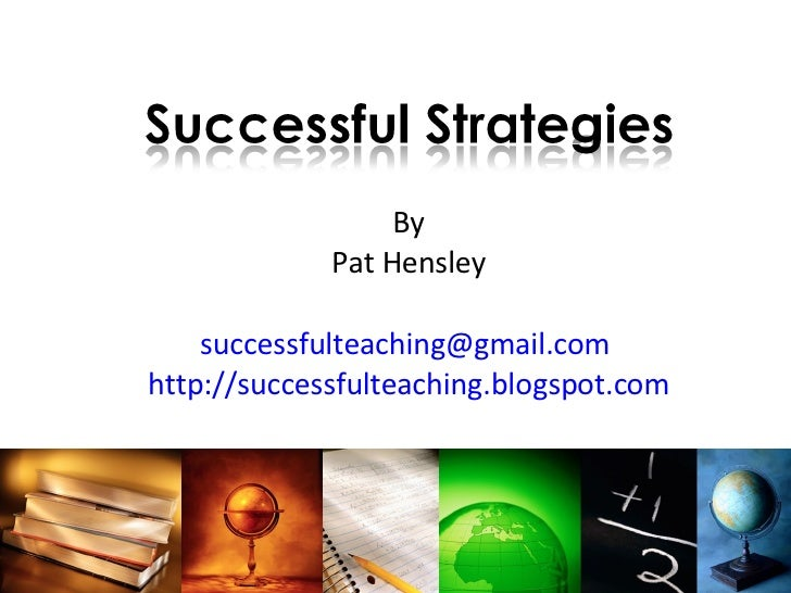 By Pat Hensley [email_address]   http://successfulteaching.blogspot.com