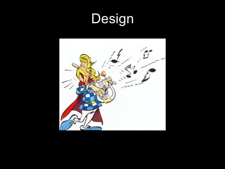 <ul><li>Design </li></ul>