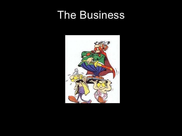 <ul><li>The Business </li></ul>