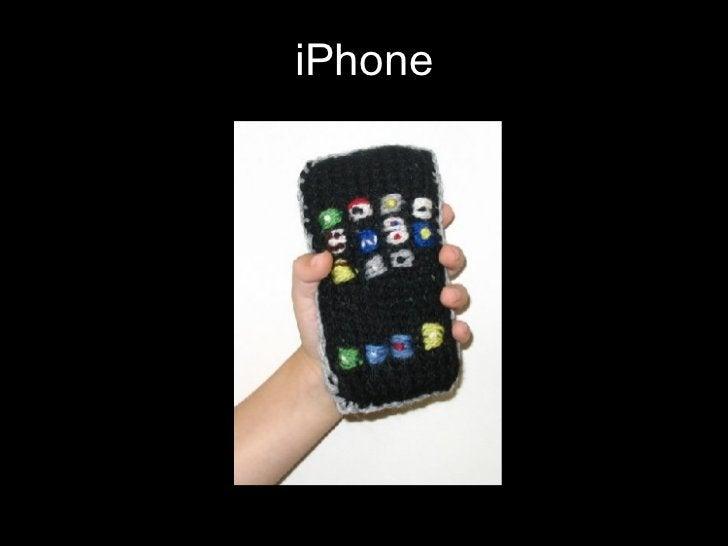 <ul><li>iPhone </li></ul>