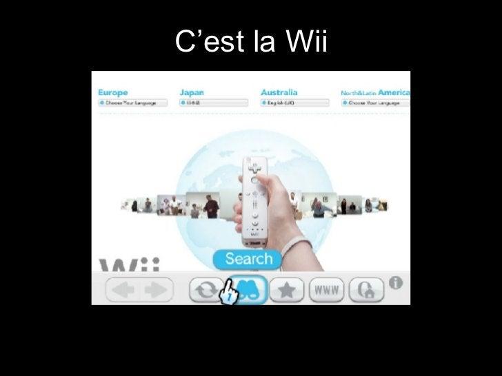 <ul><li>C'est la Wii </li></ul>