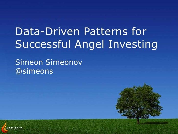 Data-Driven Patterns for Successful Angel Investing<br />Simeon Simeonov<br />@simeons<br />