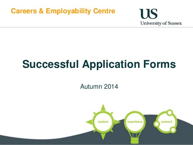 Careers & Employability Centre  Successful Application Forms  Autumn 2014