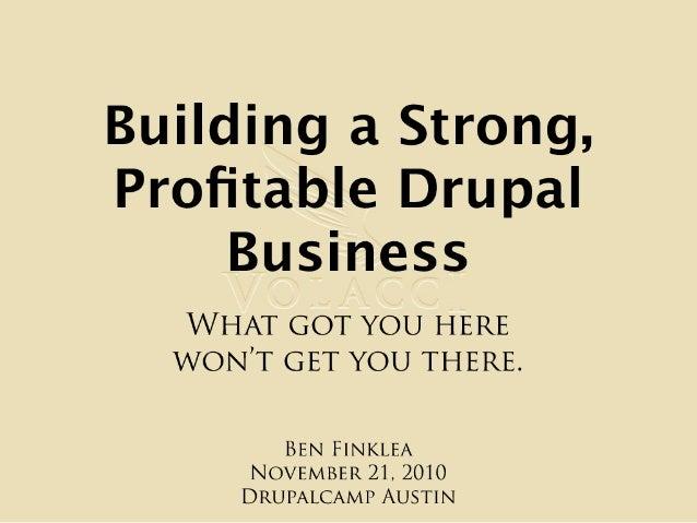 Building a Strong, Profitable Drupal Business