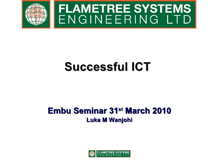 Successful ICT Embu Seminar 31 st  March 2010 Luka M Wanjohi