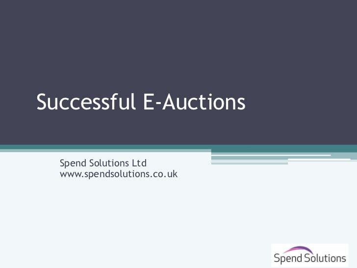 Successful E-Auctions  David Turner  Spend Solutions Ltd  www.spendsolutions.co.uk