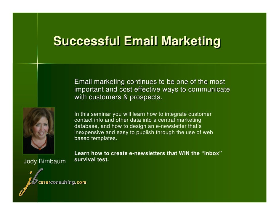 Successful Email Marketing                   Email marketing continues to be one of the most                 important and...