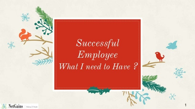 Successful Employee What I need to Have ? 1