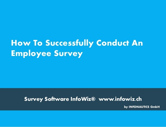 How-To-Successfully-Conduct-An-Employee-Survey-1-638.Jpg?Cb=1497286059