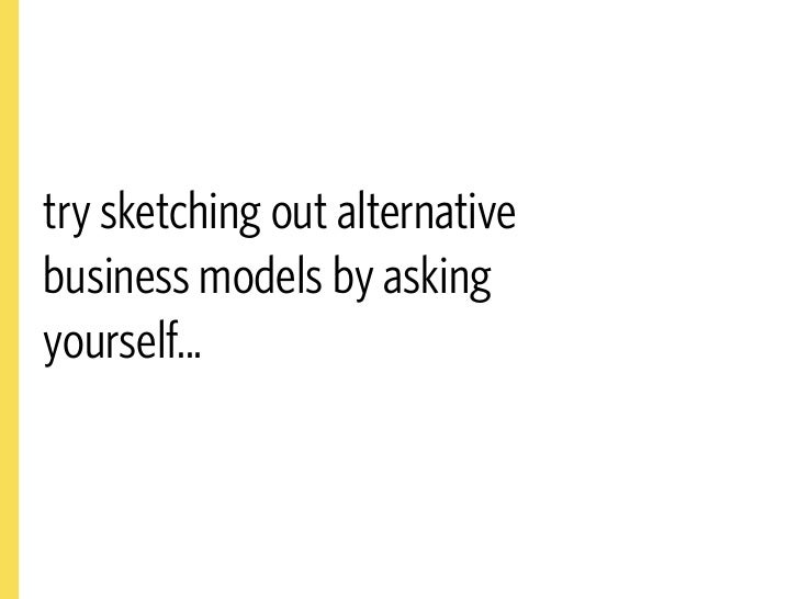 4   Your business      model idea is       just a set of       hypotheses.