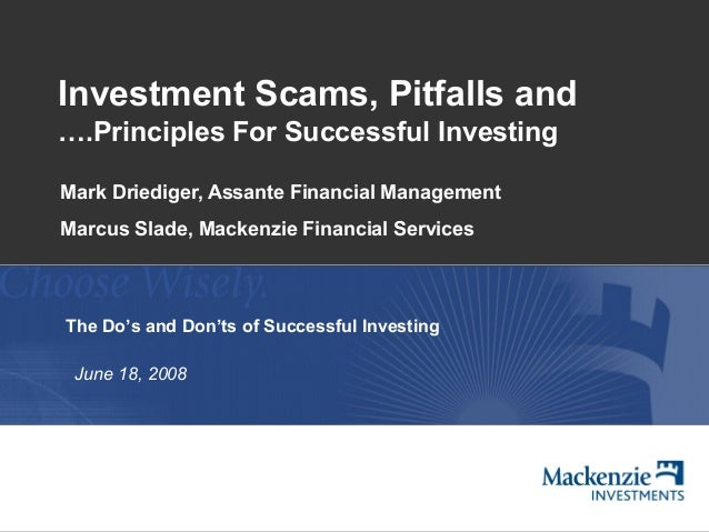 Investment Scams, Pitfalls and….Principles For Successful InvestingMark Driediger, Assante Financial ManagementMarcus Slad...