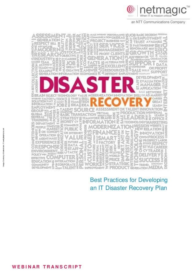 W E B I N A R T R A N S C R I P T Best Practices for Developing an IT Disaster Recovery Plan ImageCourtesyofbasketman/Free...