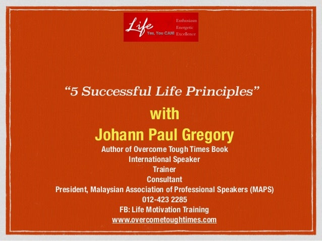 """""""5 Successful Life Principles"""" with Johann Paul Gregory Author of Overcome Tough Times Book International Speaker Trainer ..."""