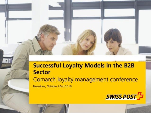Successful Loyalty Models in the B2B Sector Comarch loyalty management conference Barcelona, October 22nd 2010